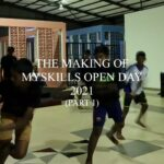 THE MAKING OF MYSKILLS OPEN DAY 2021 (PART 1)